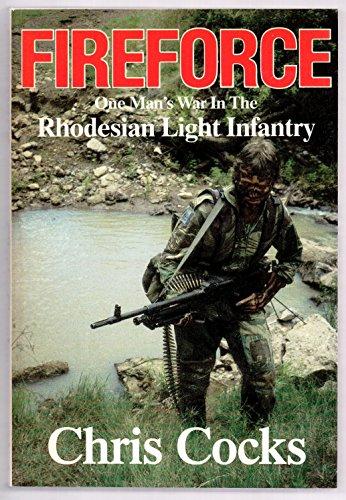 Fireforce: One Man's War in the Rhodesian Light Infantry: Chris Cocks