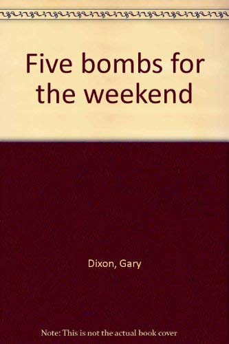 Five Bombs for the Weekend: Dixon, Gary