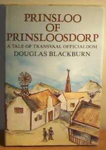 Prinsloo Of Prinsloosdorp; A Tale Of Transvaal: Blackburn,Douglas