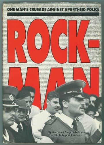 Rockman One Man's Crusade Against Apartheid Police: Rockman;Abrahamms