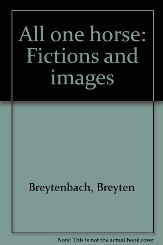 All one horse: Fictions and images: Breytenbach, Breyten