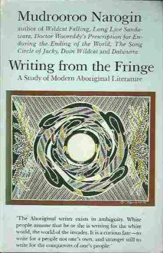9780947062552: Writing from the Fringe: Study of Modern Aboriginal Literature