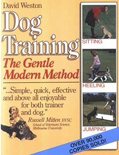 9780947062682: Dog Training: The Gentle Modern Method