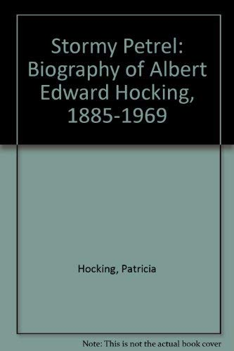 Stormy Petrel : a Biography of Albert Edward Hocking 1885-1969