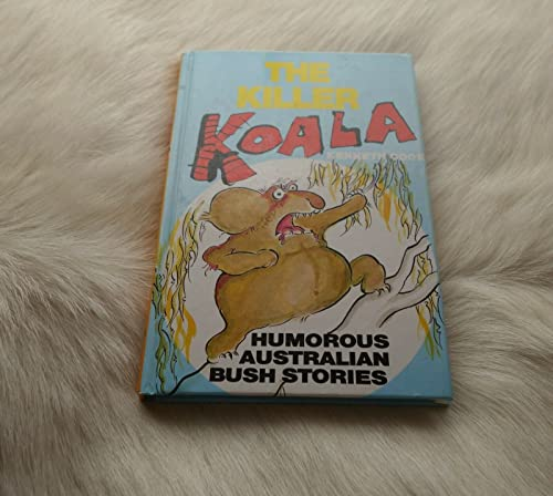 9780947063009: The Killer Koala: Humorous Australian Bush Stories