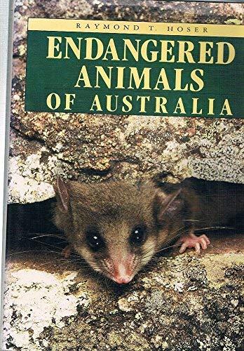 Endangered Animals of Australia: Hoser, Raymond T.