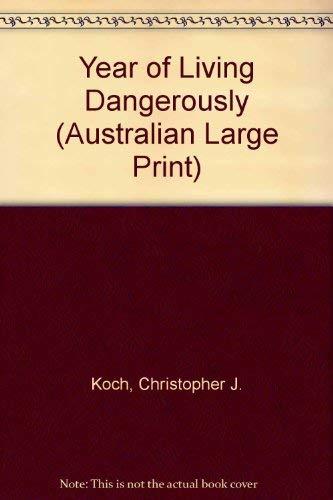 Year of Living Dangerously (Australian Large Print): Koch, Christopher J.