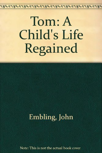 9780947072445: Tom: A Child's Life Regained