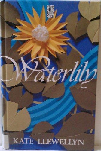 The Waterlily by Kate Llewellyn (1990, Hardcover, Large Type): Llewellyn, Kate