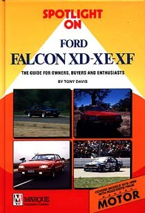 Spotlight on Ford Falcon XD XE XF: The Guide for Owners Buyers and Enthusiasts.: Davis, Tony.