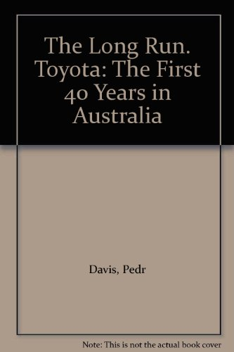 9780947079994: The long run, Toyota : the first 40 years in Australia.