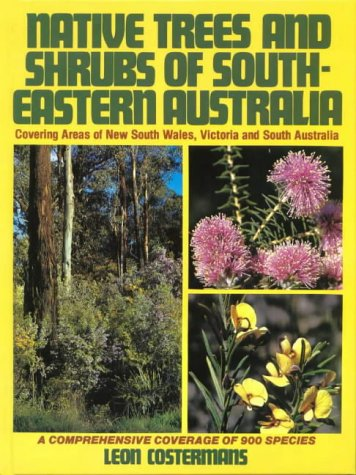 Native Trees and Shrubs of South-Eastern Australia.: Costermans, Leon