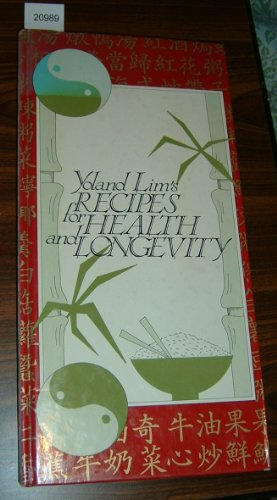 9780947116897: Yoland Lim's Recipes for Health and Longevity