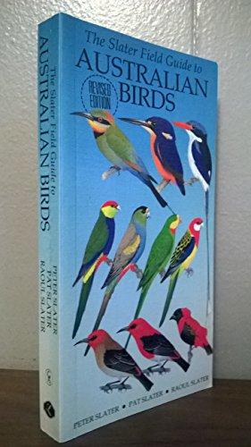 The Slater Field Guide to Australian Birds: Slater, Peter, Slater,