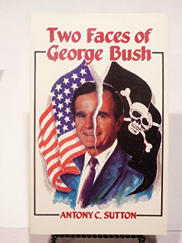 The Two Faces of George Bush (0947117806) by Sutton, Antony C.