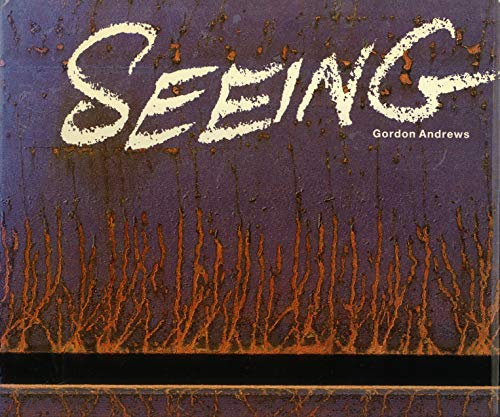 Seeing: A photographic voyage of discovery and delight (0947131019) by Gordon Andrews