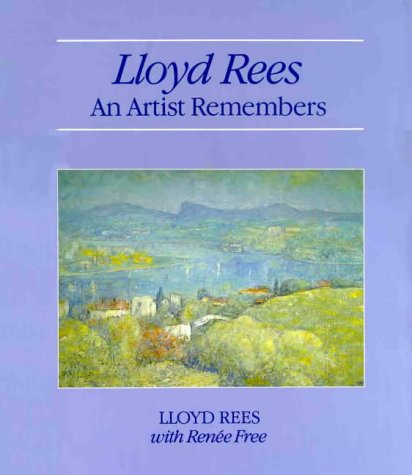 Lloyd Rees: An Artist Remembers: Renee Free