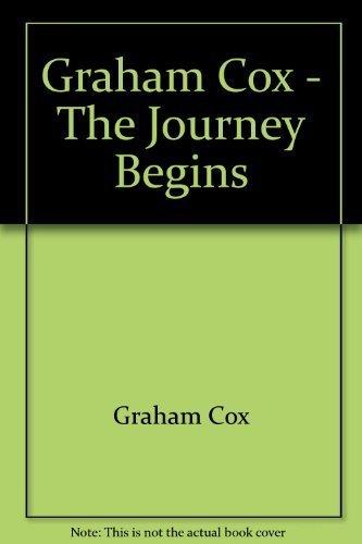 Graham Cox, The Journey Begins: Cox, Graham