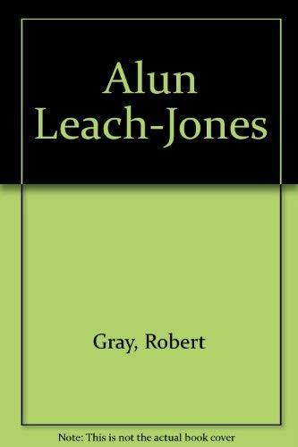 Alun Leach-Jones: Gray, Robert;Leach-Jones, Alun