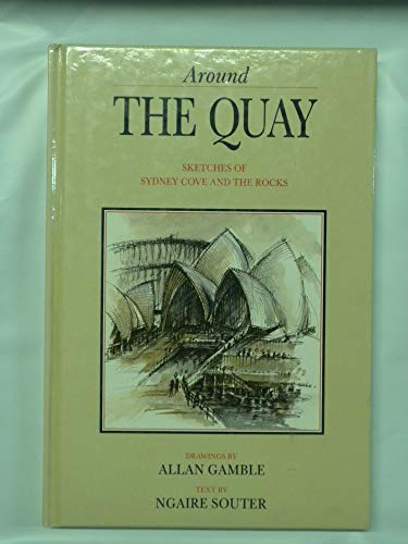 9780947131234: Around the Quay: Sketches of Sydney Cove and Rocks