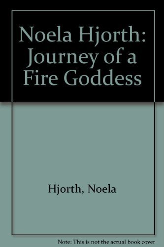 Noela Hjorth: Journey of a Fire Goddess