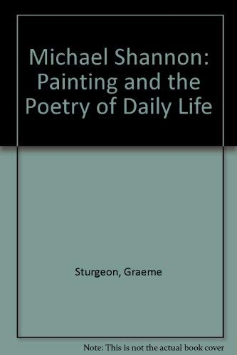 Michael Shannon: Painting and the Poetry of: Sturgeon, Graeme