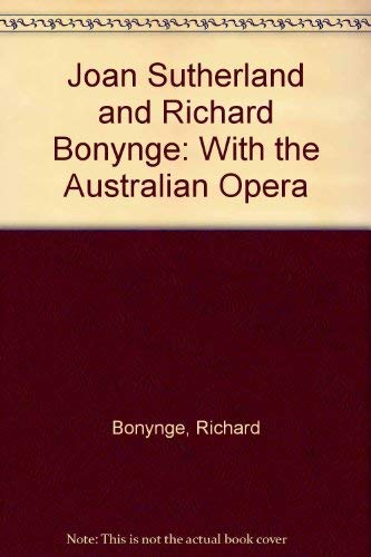 9780947131371: Joan Sutherland and Richard Bonynge With the Australian Opera