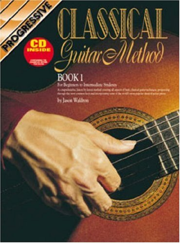 Classical Guitar Method Book 1 Bk/CD: For: Jason Waldron