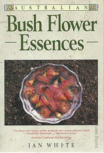 9780947189754: Australian Bush Flower Essences