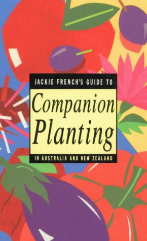 9780947214197: Jackie French's Guide to Companion Planting in Australia and New Zealand