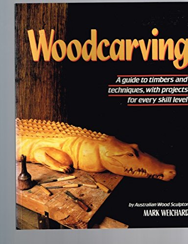 9780947214296: Woodcarving: A Guide to Timbers and Techniques with Projects for Every Skill Level
