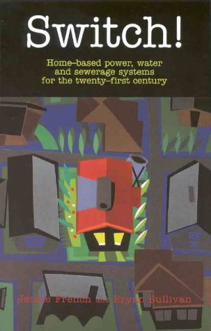 Switch!: Home-Based Power, Water and Sewerage Systems (9780947214302) by Jackie French; Brian Sullivan