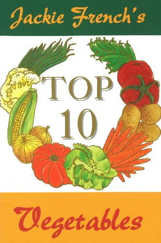Jackie French's Top 10 Vegetables (0947214380) by Jackie French