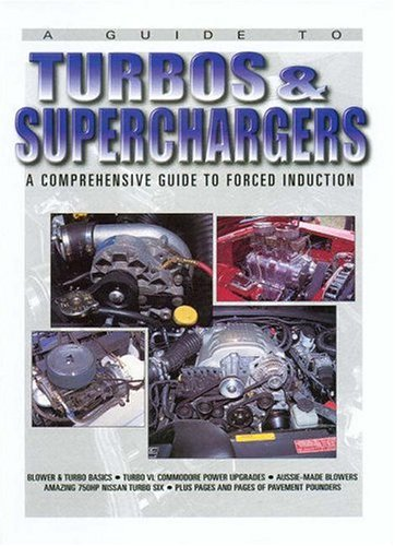 A Guide to Turbos and Superchargers: A Comprehensive Guide to Forced Induction: Edgars, Julian