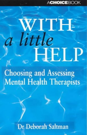 9780947277291: With a Little Help: Choosing and Assessing Mental Health Therapists