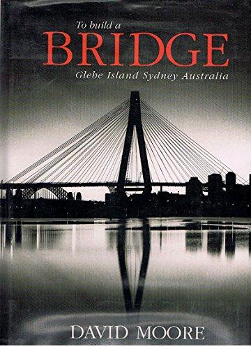 9780947322106: To build a bridge, Glebe Island, Sydney, Australia