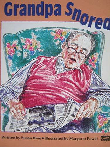 Grandpa Snored (Literacy Links Plus Guided Readers: King, Susan