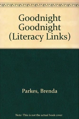 Goodnight Goodnight (Literacy Links): Parkes, Brenda
