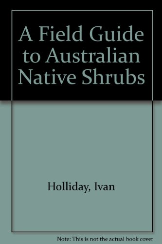 9780947334109: A Field Guide to Australian Native Shrubs