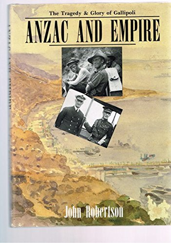9780947334192: Anzac and empire: The tragedy & glory of Gallipoli
