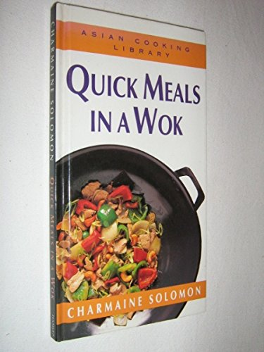 Quick Meals in a Wok (Asian Cooking Library): Solomon Charmaine