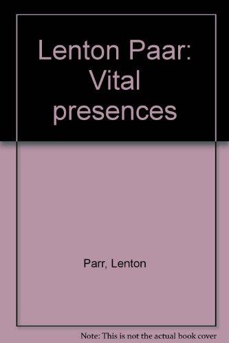Lenton Parr: Vital Presences with an Introduction by Geoffrey Edwards: Parr, Lenton