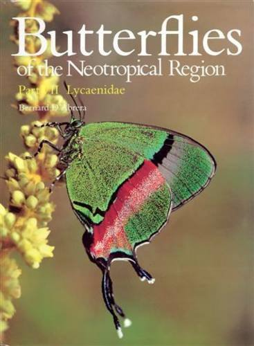 Butterflies of the Neotropical Region: Lycaenidae Pt. 7 (Butterflies of the World) (9780947352295) by Bernard D'Abrera