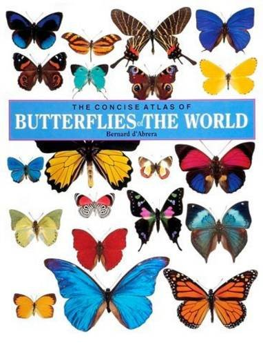The Concise Atlas of Butterflies of the World (9780947352370) by Bernard D'Abrera