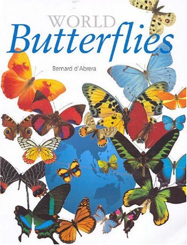 World Butterflies (9780947352462) by Bernard D'Abrera