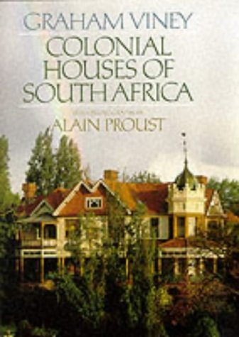 Colonial Houses of South Africa: Viney, Graham (text) & Proust, Alain (photography)