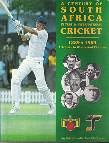 9780947464011: A Century of South Africa in test & international cricket, 1889-1989: A tribute in words and pictures