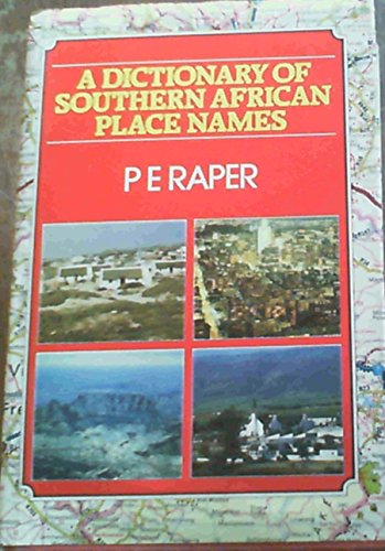9780947464042: A Dictionary of Southern African Place Names