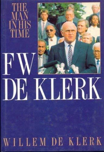 9780947464363: F W De Klerk: A Man in His Time