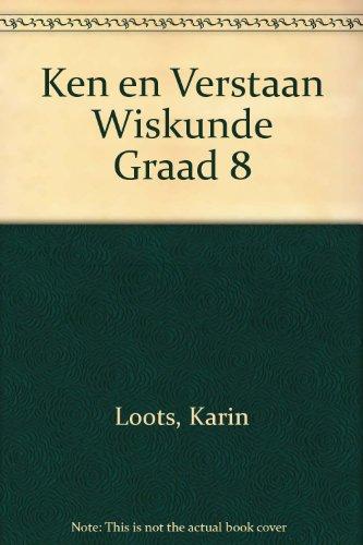 9780947465452: Ken en Verstaan Wiskunde Graad 8 (Afrikaans Edition)